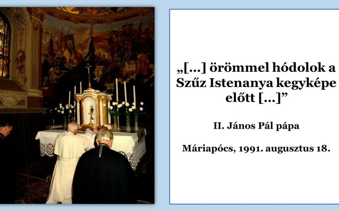 2021. augusztus – II. János Pál pápa látogatása Máriapócsra